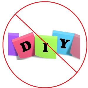 Do not DIY